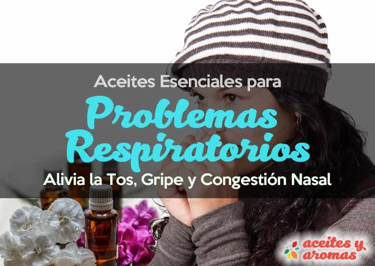 Aceites Esenciales para la Tos, Gripe y Congestión Nasal